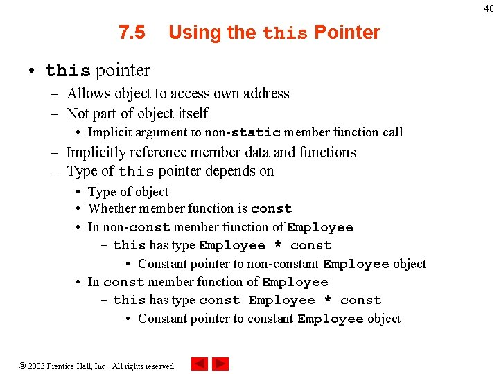 40 7. 5 Using the this Pointer • this pointer – Allows object to
