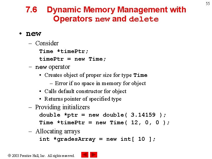 7. 6 Dynamic Memory Management with Operators new and delete • new – Consider
