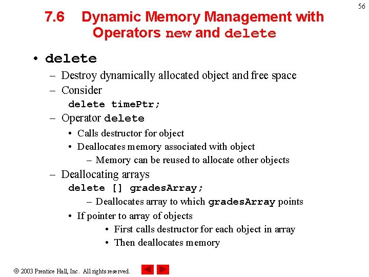 7. 6 Dynamic Memory Management with Operators new and delete • delete – Destroy