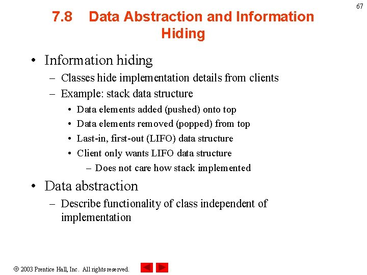 7. 8 Data Abstraction and Information Hiding • Information hiding – Classes hide implementation
