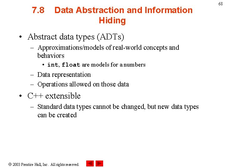 7. 8 Data Abstraction and Information Hiding • Abstract data types (ADTs) – Approximations/models