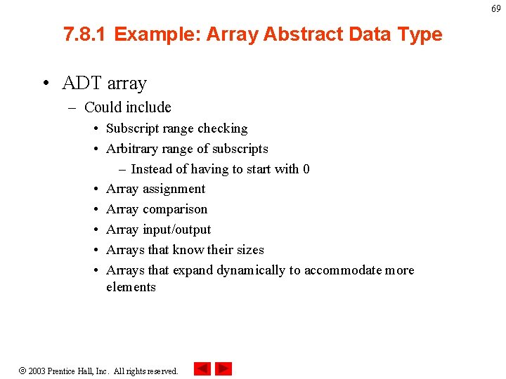 69 7. 8. 1 Example: Array Abstract Data Type • ADT array – Could