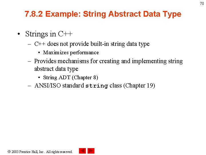 70 7. 8. 2 Example: String Abstract Data Type • Strings in C++ –