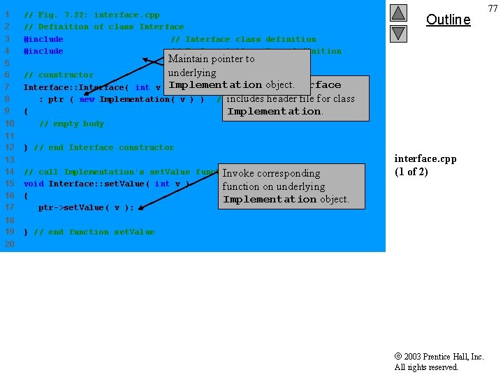 1 2 3 4 // Fig. 7. 22: interface. cpp // Definition of class