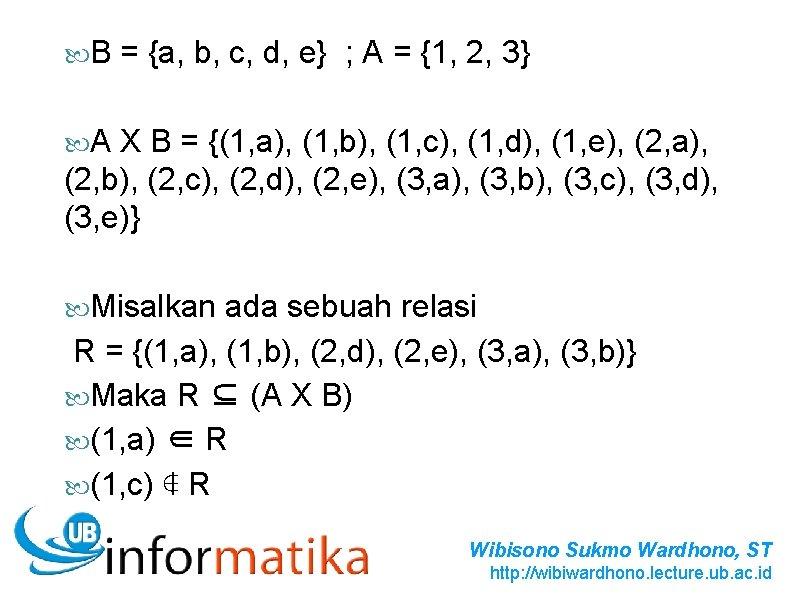B = {a, b, c, d, e} ; A = {1, 2, 3}