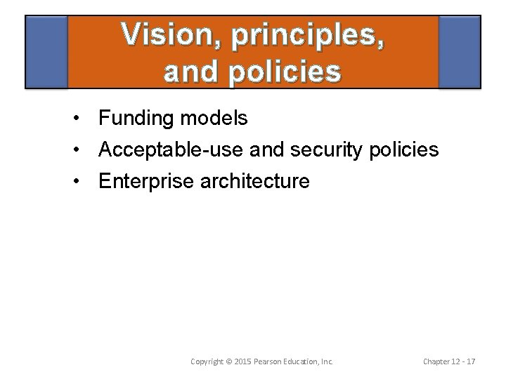Vision, principles, and policies • Funding models • Acceptable-use and security policies • Enterprise