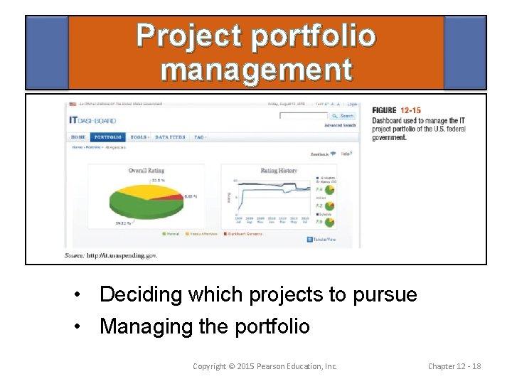 Project portfolio management • Deciding which projects to pursue • Managing the portfolio Copyright