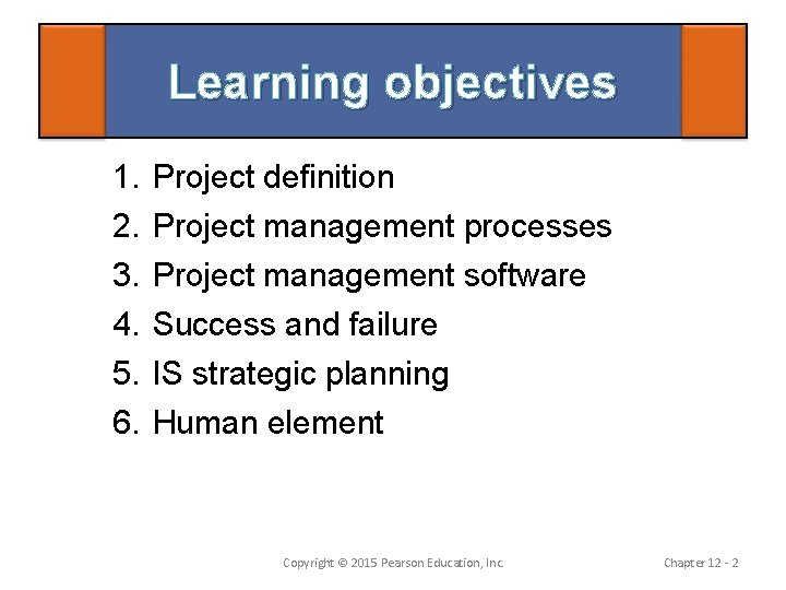 Learning objectives 1. 2. 3. 4. 5. 6. Project definition Project management processes Project