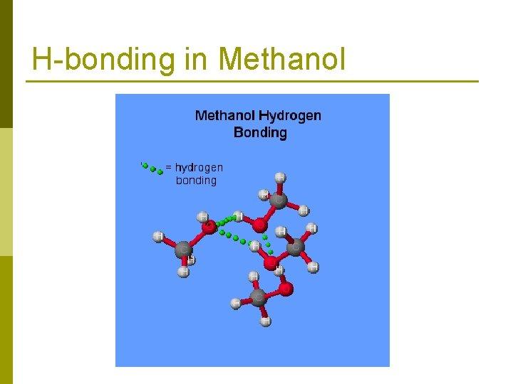 H-bonding in Methanol