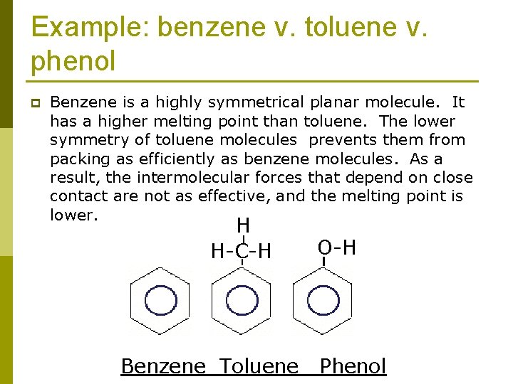 Example: benzene v. toluene v. phenol p Benzene is a highly symmetrical planar molecule.