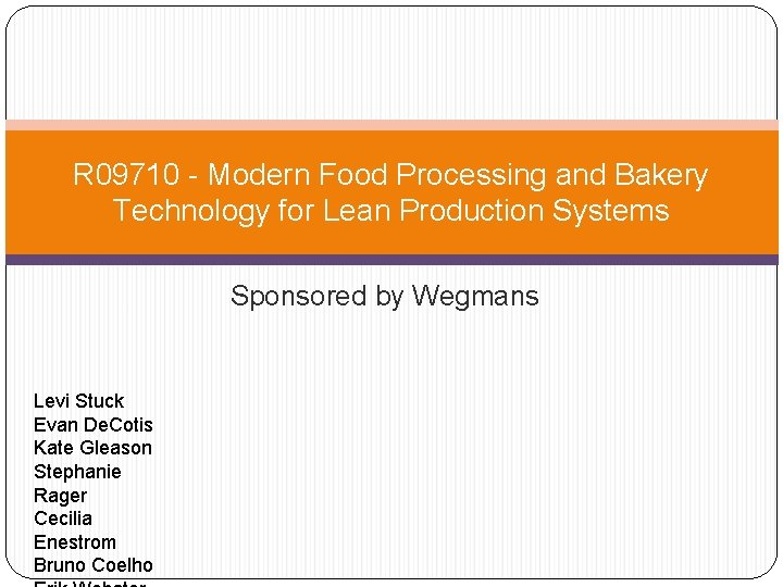 R 09710 - Modern Food Processing and Bakery Technology for Lean Production Systems Sponsored