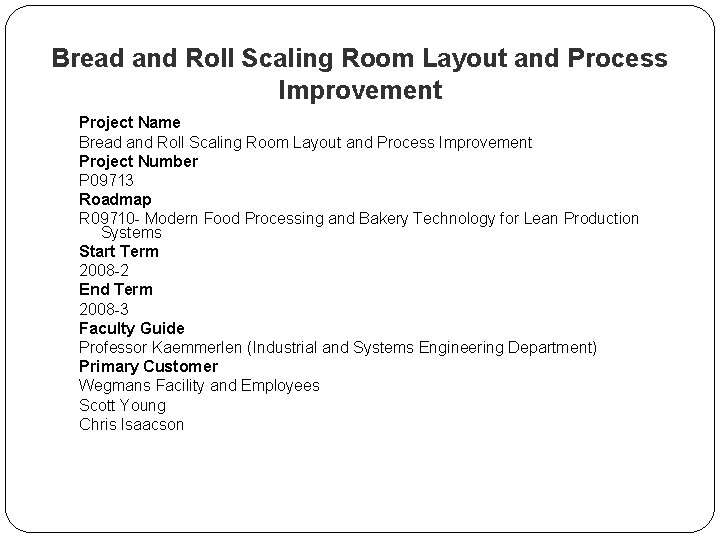 Bread and Roll Scaling Room Layout and Process Improvement Project Name Bread and Roll