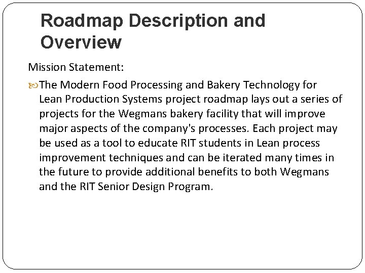 Roadmap Description and Overview Mission Statement: The Modern Food Processing and Bakery Technology for