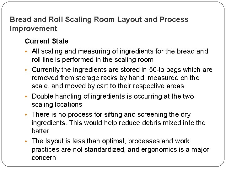 Bread and Roll Scaling Room Layout and Process Improvement Current State • All scaling