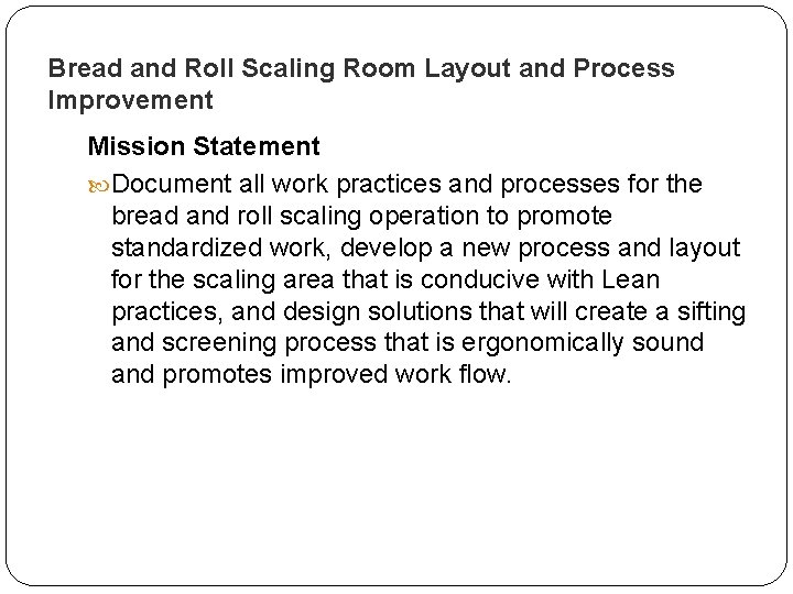 Bread and Roll Scaling Room Layout and Process Improvement Mission Statement Document all work