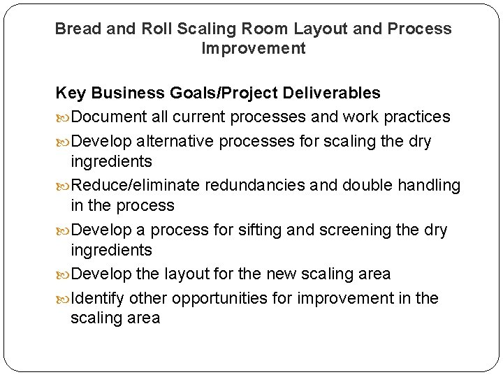 Bread and Roll Scaling Room Layout and Process Improvement Key Business Goals/Project Deliverables Document