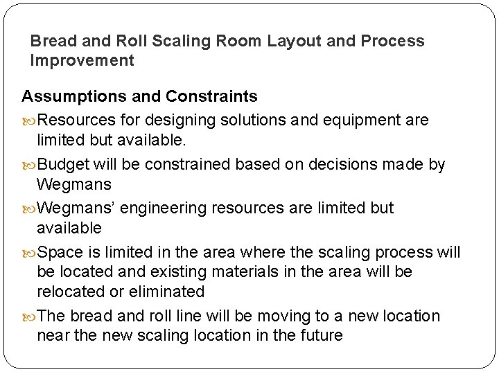 Bread and Roll Scaling Room Layout and Process Improvement Assumptions and Constraints Resources for