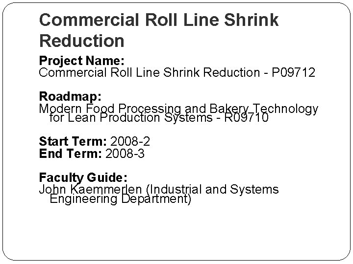 Commercial Roll Line Shrink Reduction Project Name: Commercial Roll Line Shrink Reduction - P