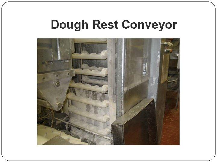Dough Rest Conveyor