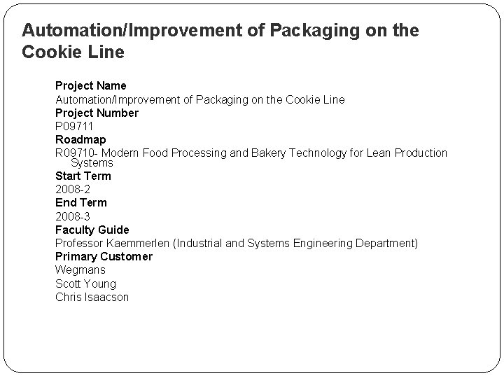 Automation/Improvement of Packaging on the Cookie Line Project Name Automation/Improvement of Packaging on the