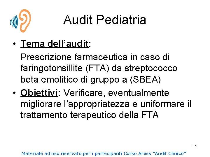 Audit Pediatria • Tema dell'audit: Prescrizione farmaceutica in caso di faringotonsillite (FTA) da streptococco