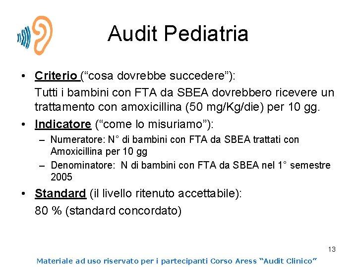 """Audit Pediatria • Criterio (""""cosa dovrebbe succedere""""): Tutti i bambini con FTA da SBEA"""