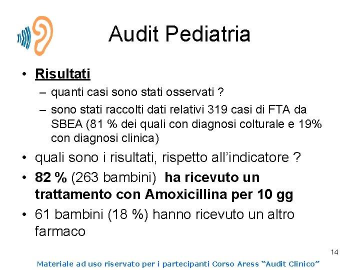 Audit Pediatria • Risultati – quanti casi sono stati osservati ? – sono stati