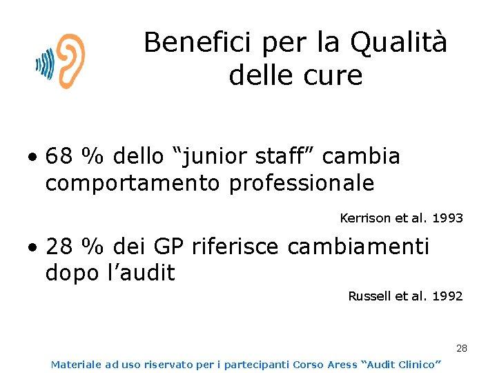 """Benefici per la Qualità delle cure • 68 % dello """"junior staff"""" cambia comportamento"""