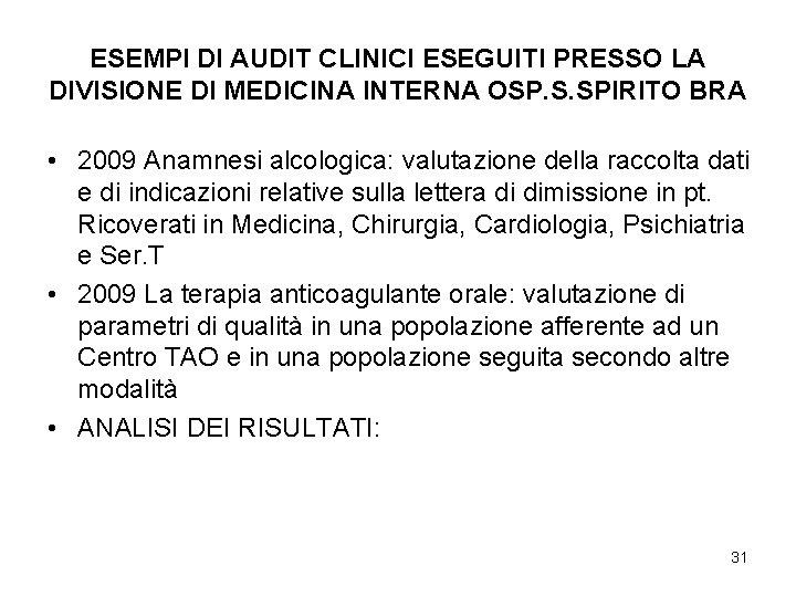 ESEMPI DI AUDIT CLINICI ESEGUITI PRESSO LA DIVISIONE DI MEDICINA INTERNA OSP. S. SPIRITO