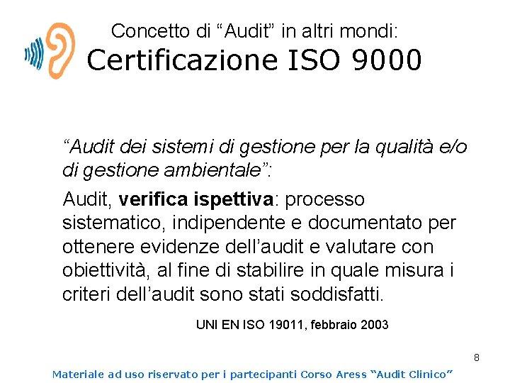 """Concetto di """"Audit"""" in altri mondi: Certificazione ISO 9000 """"Audit dei sistemi di gestione"""