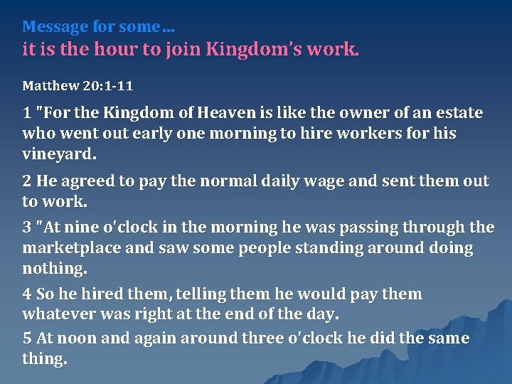 Message for some… it is the hour to join Kingdom's work. Matthew 20: 1