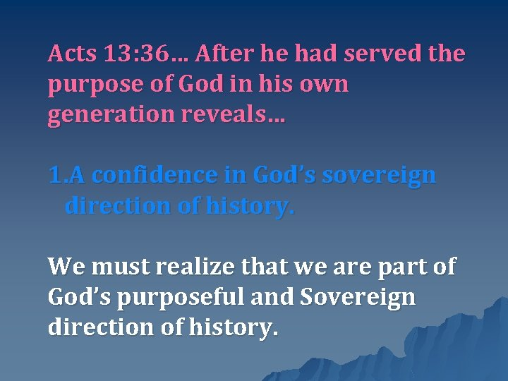 Acts 13: 36… After he had served the purpose of God in his own