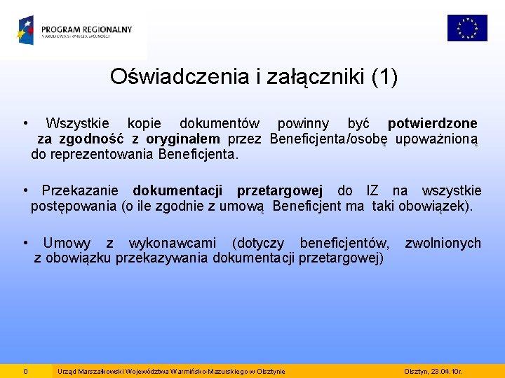 Oświadczenia i załączniki (1) • Wszystkie kopie dokumentów powinny być potwierdzone za zgodność z