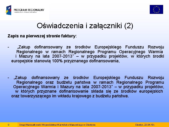 """Oświadczenia i załączniki (2) Zapis na pierwszej stronie faktury: """"Zakup dofinansowany ze środków Europejskiego"""