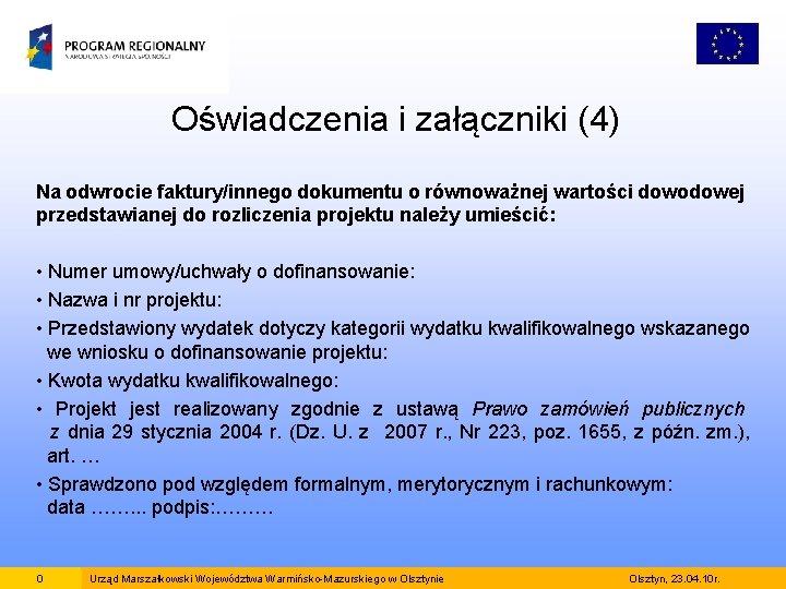Oświadczenia i załączniki (4) Na odwrocie faktury/innego dokumentu o równoważnej wartości dowodowej przedstawianej do