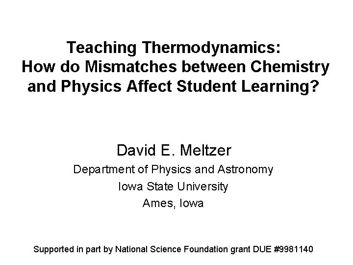 Teaching Thermodynamics: How do Mismatches between Chemistry and Physics Affect Student Learning? David E.