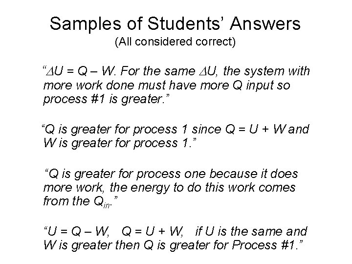 """Samples of Students' Answers (All considered correct) """" U = Q – W. For"""
