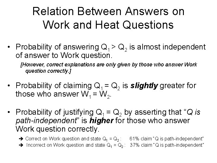 Relation Between Answers on Work and Heat Questions • Probability of answering Q 1