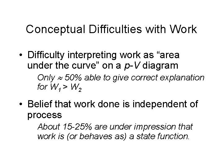 """Conceptual Difficulties with Work • Difficulty interpreting work as """"area under the curve"""" on"""