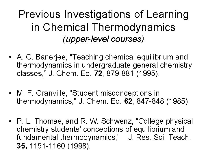 """Previous Investigations of Learning in Chemical Thermodynamics (upper-level courses) • A. C. Banerjee, """"Teaching"""