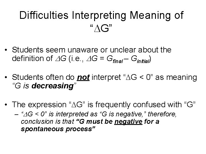 """Difficulties Interpreting Meaning of """" G"""" • Students seem unaware or unclear about the"""