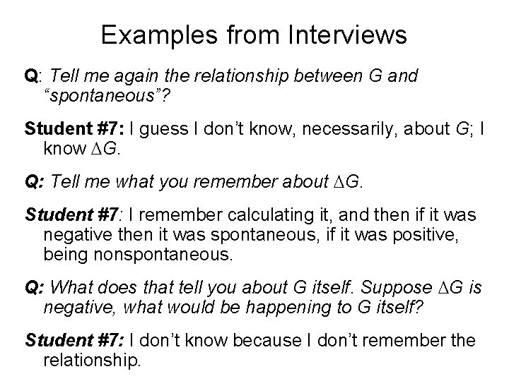 """Examples from Interviews Q: Tell me again the relationship between G and """"spontaneous""""? Student"""