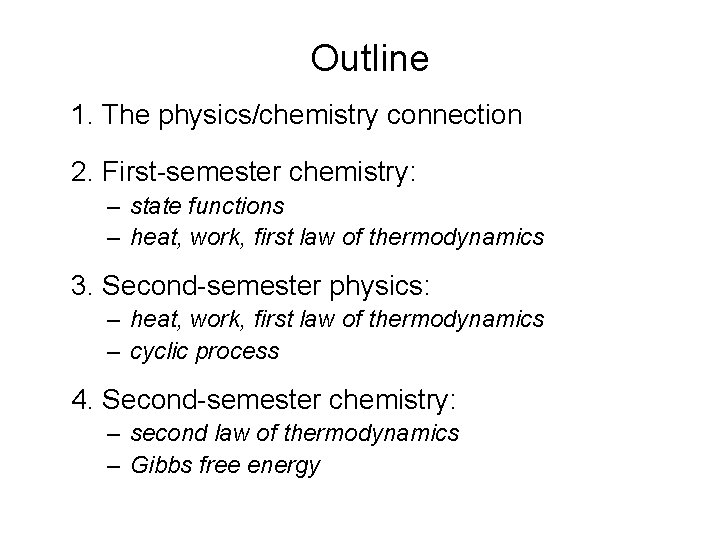 Outline 1. The physics/chemistry connection 2. First-semester chemistry: – state functions – heat, work,