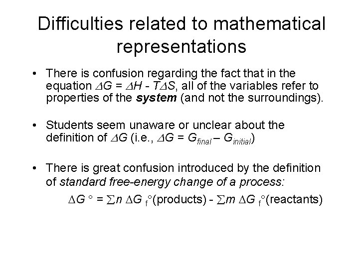 Difficulties related to mathematical representations • There is confusion regarding the fact that in