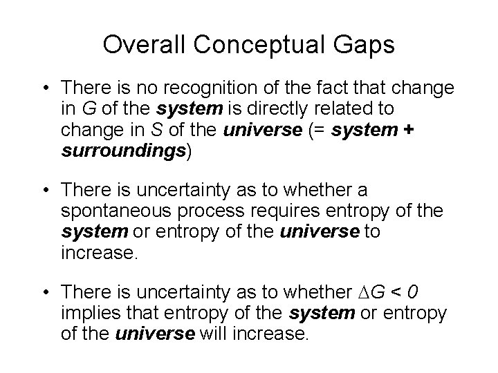 Overall Conceptual Gaps • There is no recognition of the fact that change in