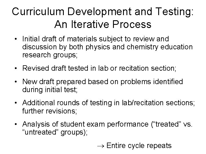 Curriculum Development and Testing: An Iterative Process • Initial draft of materials subject to