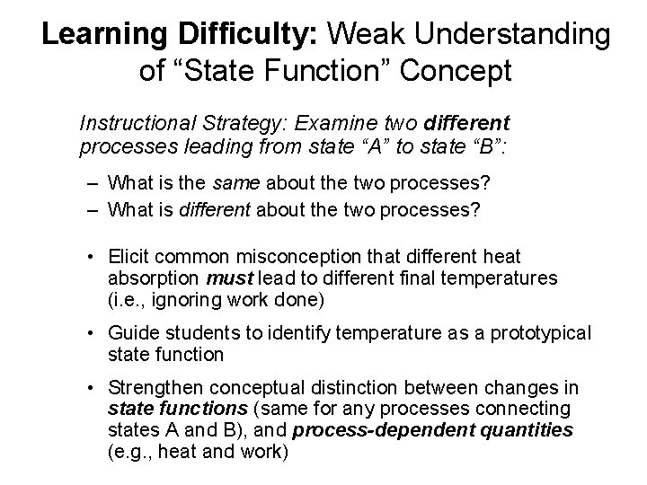 """Learning Difficulty: Weak Understanding of """"State Function"""" Concept Instructional Strategy: Examine two different processes"""