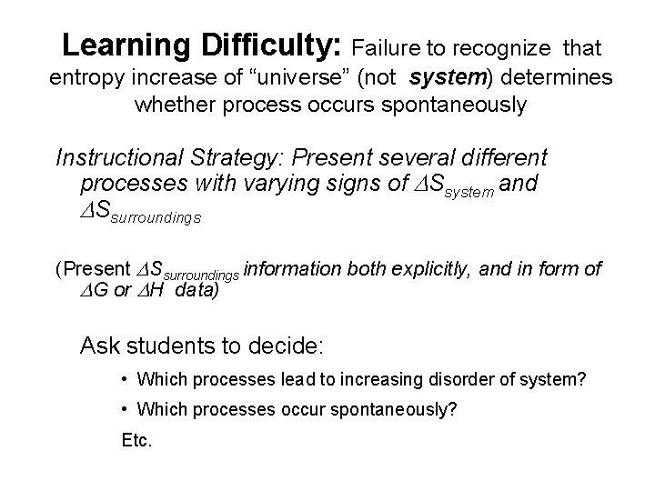 """Learning Difficulty: Failure to recognize that entropy increase of """"universe"""" (not system) determines whether"""