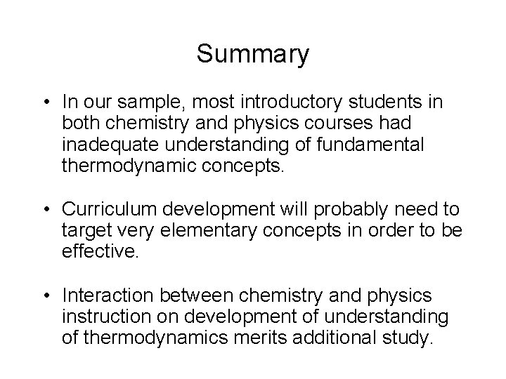 Summary • In our sample, most introductory students in both chemistry and physics courses