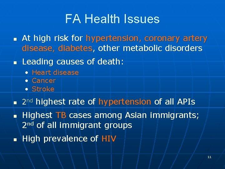 FA Health Issues n n At high risk for hypertension, coronary artery disease, diabetes,